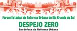 Fórum Estadual da Reforma Urbana / RS: Despejo ZERO! Em defesa da Reforma Urbana